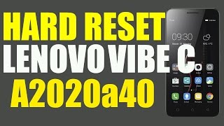 How To Hard Reset Lenovo Vibe C A2020a40 Phone