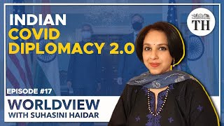 Worldview with Suhasini Haidar | India's great vaccine hunt and COVID diplomacy 2.0
