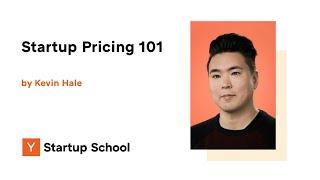 Kevin Hale - Startup Pricing 101
