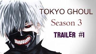 Tokyo Ghoul Season 3 Trailer #1 | Tokyo Ghoul :RE