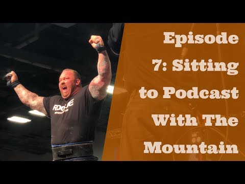 The Wenning Strength Podcast Episode 7: Sitting to Podcast with The Mountain, Hafthor Bjornsson