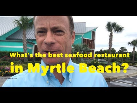 What's The Best Seafood Restaurant In Myrtle Beach?