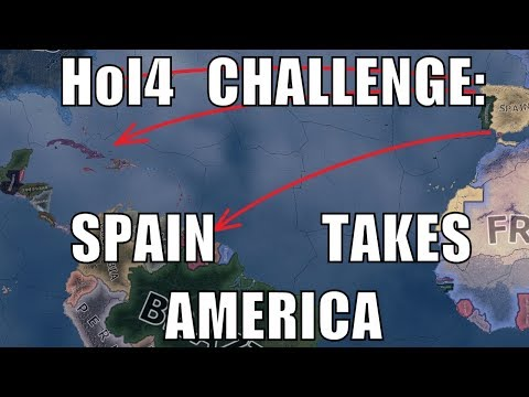 Hearts of Iron 4 Challenge: Spain retakes American colonies!