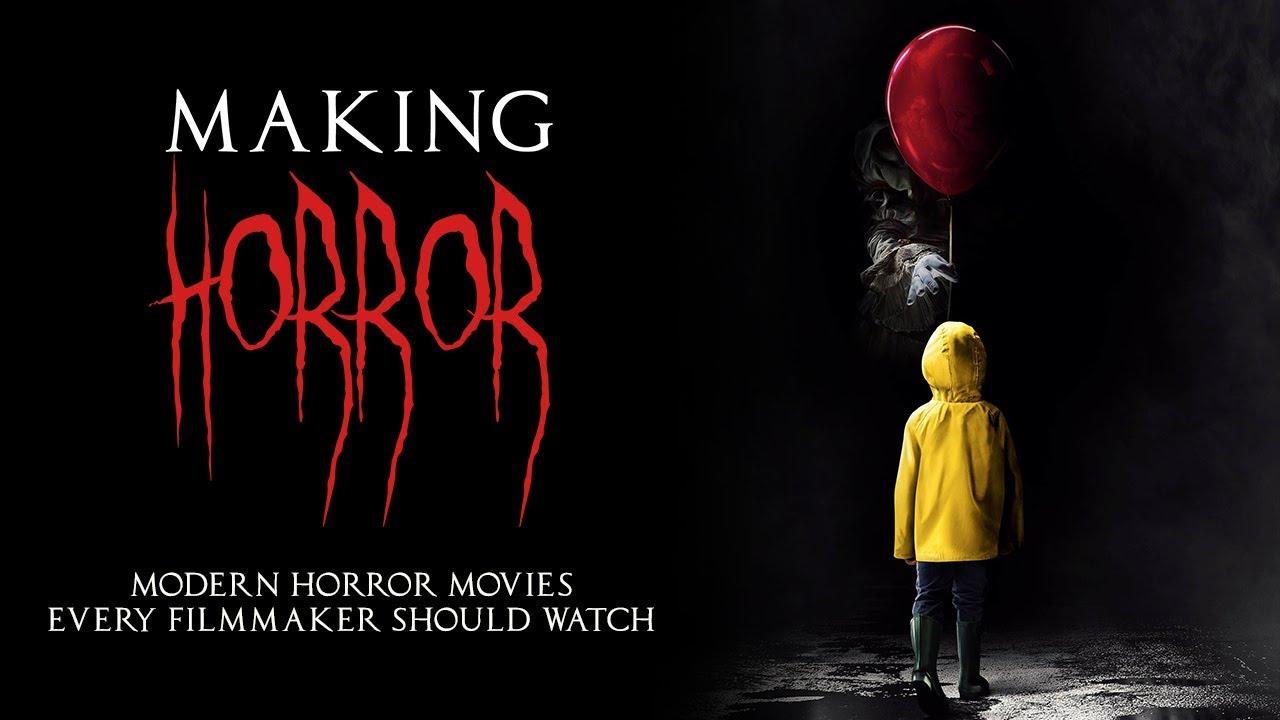 Making Horror: Modern Horror Movies Every Filmmaker Should Watch