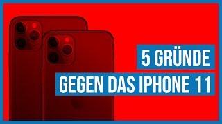 5 Gründe GEGEN dąs iPhone 11, 11 Pro & 11 Pro Max