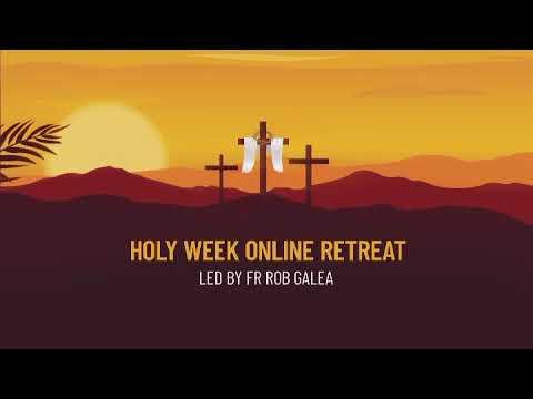 A FREE ONLINE HOLY WEEK RETREAT!