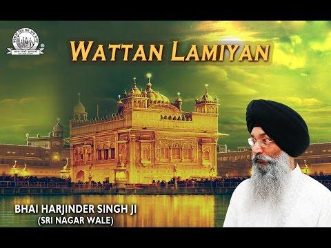 Wattan Lamiyan | Bhai Harjinder Singh Ji - Sri Nagar Wale | Shabad Gurbani