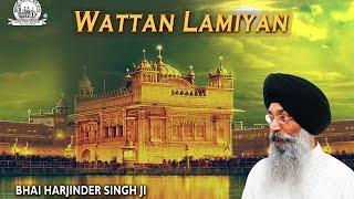 Wattan Lamiyan   Bhai Harjinder Singh Ji - Sri Nagar Wale   Shabad Gurbani