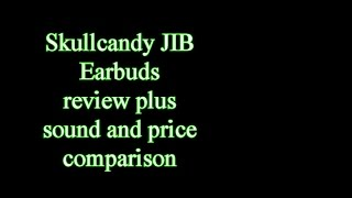 Skullcandy JIB review, sound and price comparison