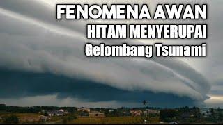 Fenomena awan hitam menyerupai gelombang tsunami di meulaboh aceh barat