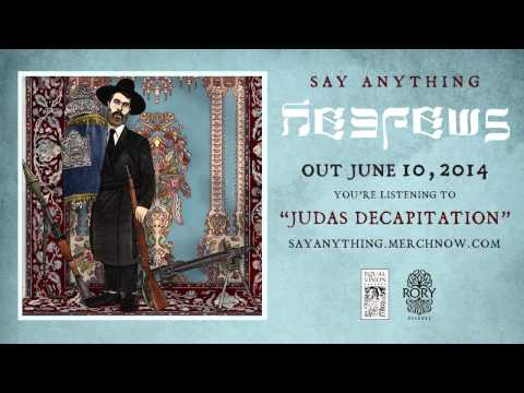 "Say Anything ""Judas Decapitation"" (Official)"