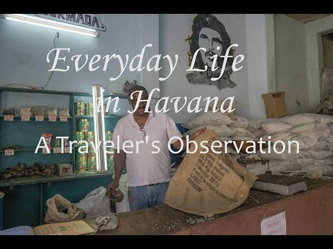 Daily Life In Havana, Cuba: A Visitor's Observations