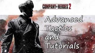 Company of Heroes 2 - Advanced Tactics and Tutorials - Snow