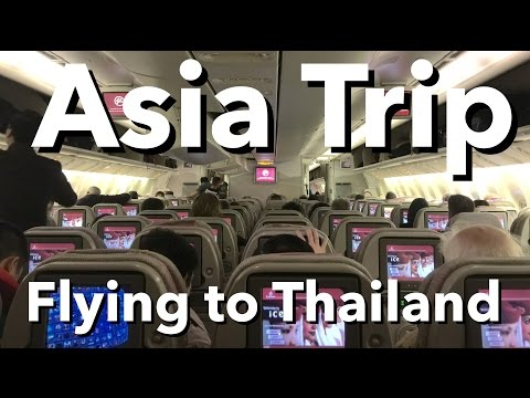 Asia Trip - Flying To Thailand