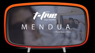 T-Five Ft. Andira - Mendua ( Official Music Video )