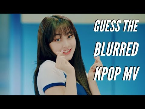 GUESS THIS BLURRED KPOP MV IN 10 SECONDS !!!
