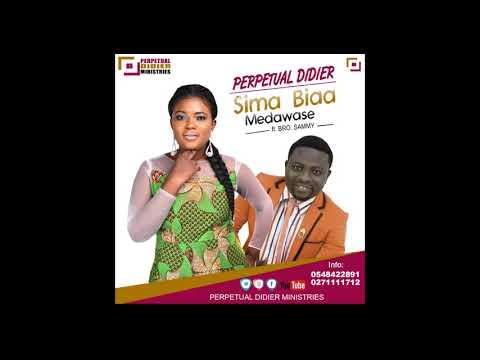 Perpetual Didier ft  Bro  Sammy   Sima Biaa Medawase