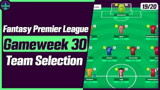 FREE HIT IN GW31 or 37? | GW30: TEAM SELECTION | Fantasy Premier League Tips 2019/20