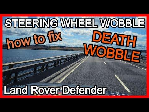 FIX STEERING WOBBLE - 4wd DEATH WOBBLE - VIBRATION & SHAKING - Land Rover Defender - Repair series
