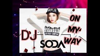 LIVE【DJ SODA】ON MY WAY-Alan Walker, Sabrina Carpenter & Farruko