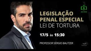 Aula da Hora: Legislação Penal Especial - Lei de Tortura - Sérgio Bautzer