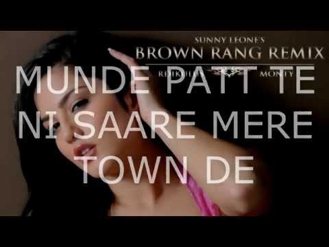 Yo Yo Honey Singh - Sunny Leone's 'Brown Rang' - Remix - Rdikulus & Monty [Lyric Video]