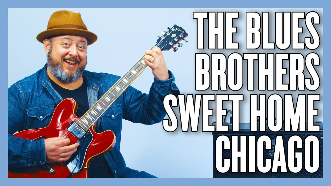Sweet home chicago guitar chords and tabs by blues brothers. The Blues Brothers Sweet Home Chicago Guitar Lesson Tutorial Youtube