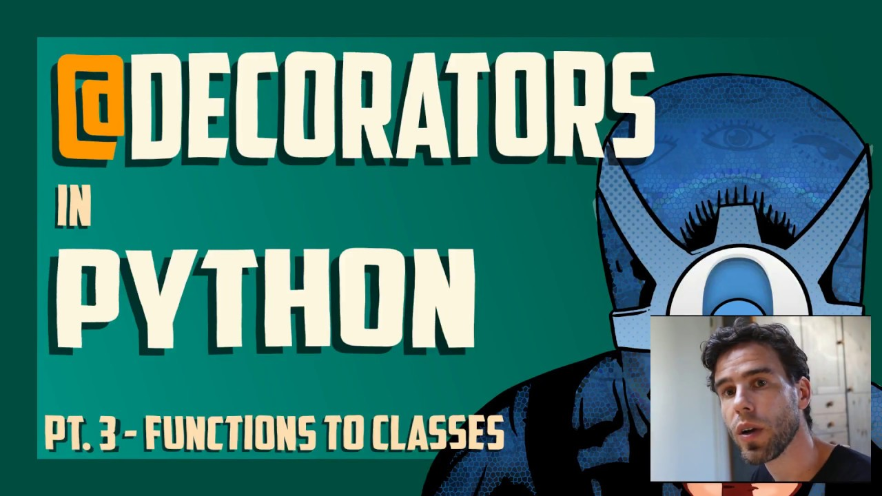 Python Decorators 3 Turning A Function Into A Class Instance Youtube