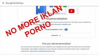 Penyetelan Iklan Google agar tidak muncul iklan porno ketika browsing internet.