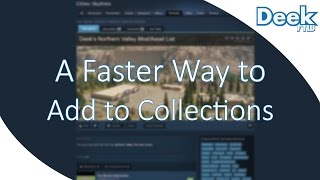 How to Add Items to a Steam Workshop Collection - Faster, Easier, and Better Way to Edit Collections