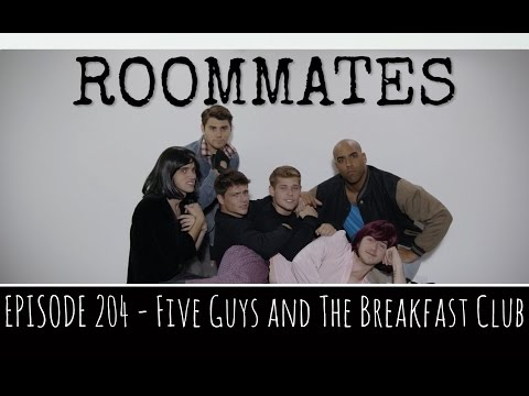 Roommates  Season 2, Episode 4  Five Guys and The Breakfast Club