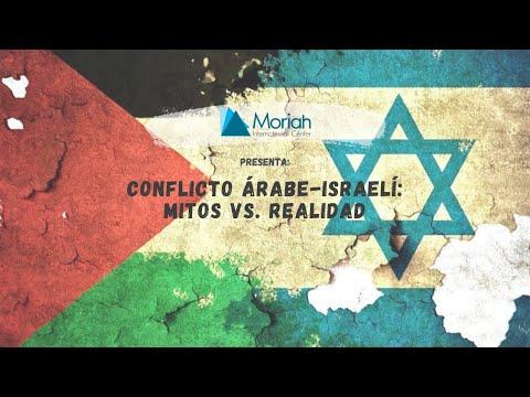 Conflicto árabe-israelí: Mitos Vs. Realidad (en Español)