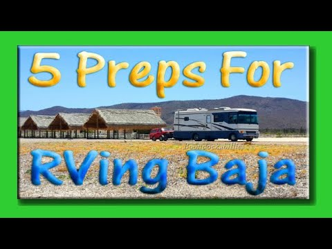 5 Must-Haves For RVing Baja Mexico 2017: Full Time RV Living
