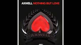 Axwell - Nothing But Love (Original Mix)