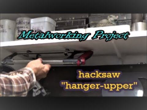What I Made Today metal cutting hacksaw hanger upper brackets