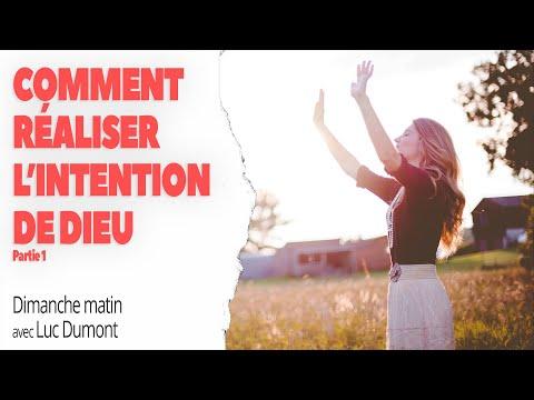 COMMENT RÉALISER L'INTENTION DE DIEU - Luc Dumont