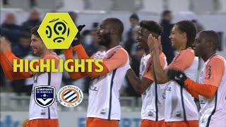 Girondins de Bordeaux - Montpellier Hérault SC (0-2) - Highlights - (GdB - MHSC) / 2017-18