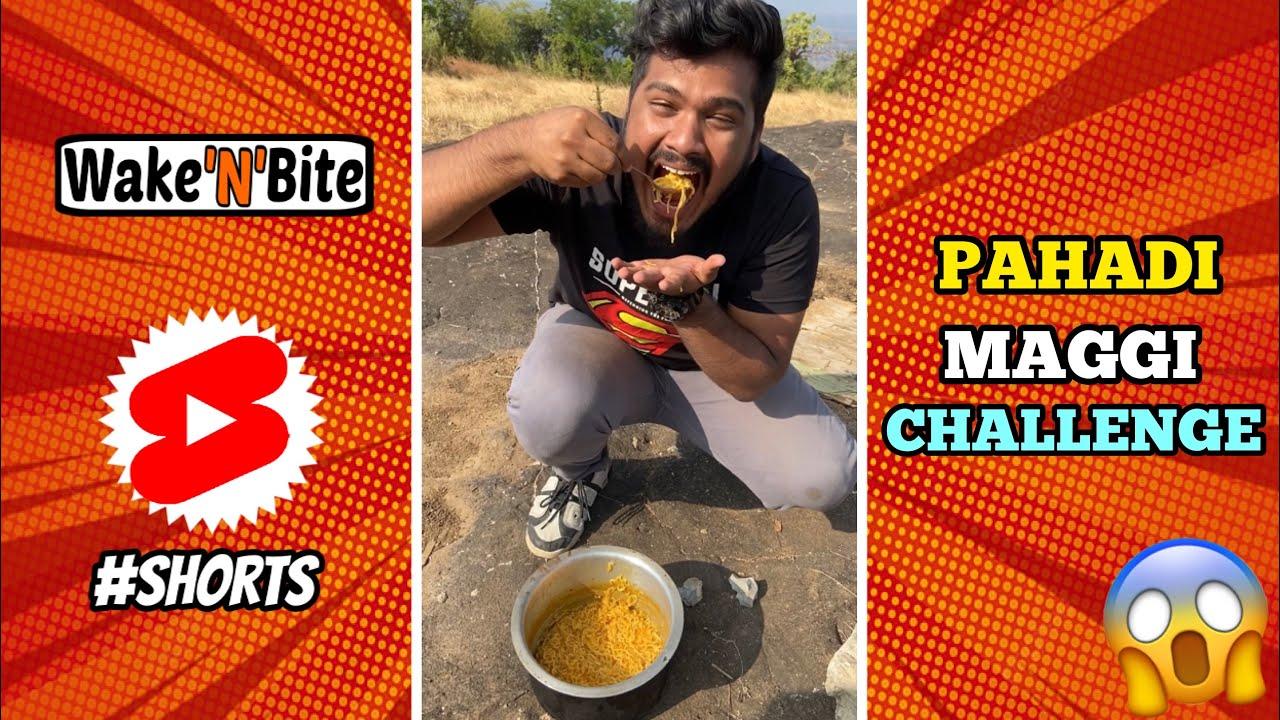 PAHADI MAGGI EATING CHALLENGE | MOUNTAIN MAGGI | Wake'N'Bite #Shorts