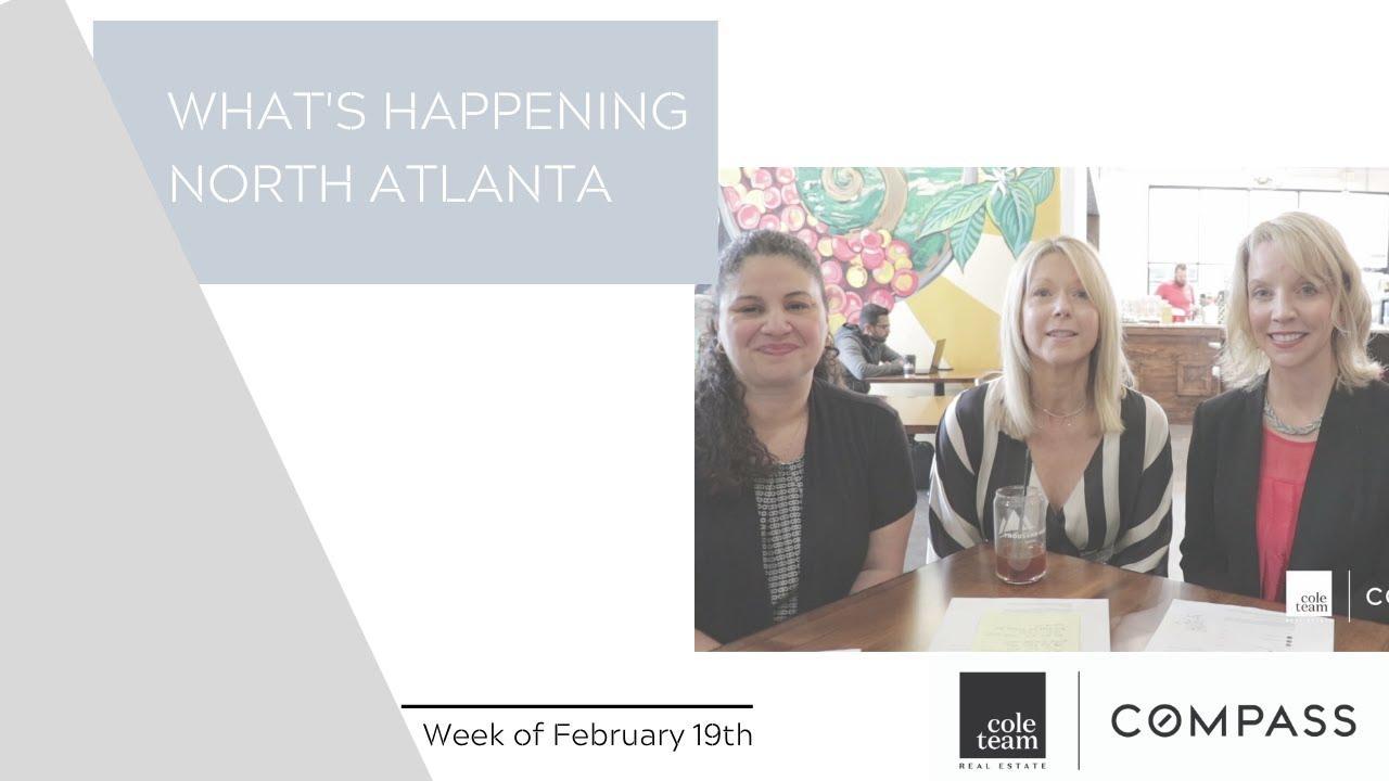 What's Happening North Atlanta! Week of February 19th