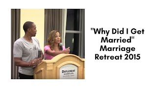 """Why Did I Get Married"" Marriage Retreat 2015"