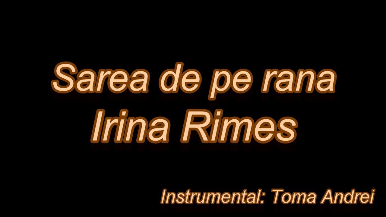 Irina Rimes - Sarea de pe rana (karaoke)   Toma Andrei