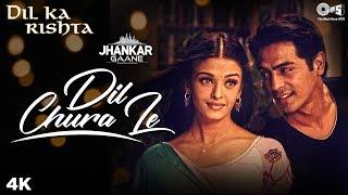 Gambar cover Dil Chura Le (Jhankar) - Dil Ka Rishta | Alka Yagnik & Kumar Sanu | Arjun Rampal, Aishwarya Rai
