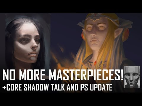 Critique Hour! No More Masterpieces! + Core shadow talk and PS update!