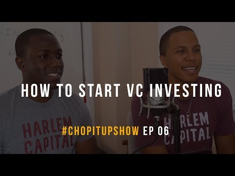 How To Start VC Investing: The Harlem Capital Origin Story | #ChopItUpShow Ep. 06