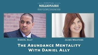 The Abundance Mentality With Daniel Ally