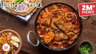 Paneer Do Pyaza Recipe   Dhaba Style Recipe   पनीर दो प्याज़ा   Chef Sanjyot Keer YouTube Videos