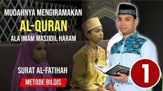 #1 AL FATIHAH RUMUS IRAMA BERATURAN - Ust. Abdul Roziq