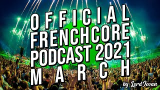 Download FRENCHCORE 2021 #3 March Mix by LordJovan (only Re-Style music)
