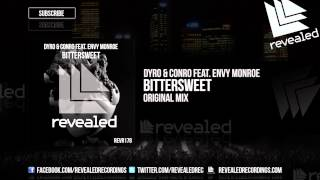 Dyro & Conro feat. Envy Monroe - Bittersweet [OUT NOW!]