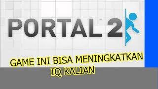 Game ini Menguji Logika Kalian - Portal 2 Indonesia